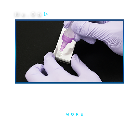 No.07 A Highly sensitive testing technology